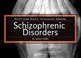 schizophrenic disorders nclex exam 15 questions