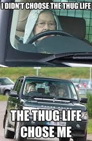 Queen Of England Meme - queen of england was living the thug life since she was born