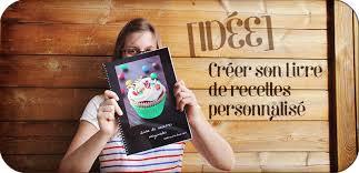 faire un livre de cuisine idée créer livre de recettes personnalisé idée créer livre