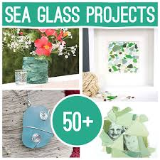 50 Plus DIY Sea Glass Crafts and Projects