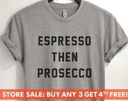 prosecco t shirt etsy
