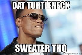 Turtleneck Meme - dat turtleneck sweater tho dat ass meme generator