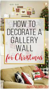 Gallery Wall Frames by How To Decorate A Gallery Wall For Christmas Unoriginal Mom