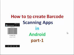 scanner app for android how to create barcode scanner application in android part1