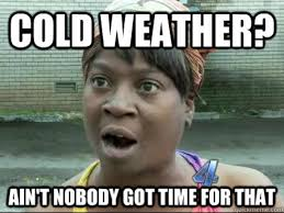 Time For Meme - 10 cold weather memes that might make the cold slightly less awful