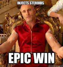 Epic Win Meme - injects steroids epic win i am epic win russian quickmeme