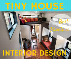 tiny homes interior designs best tiny house interior design practices tinyhousebuild