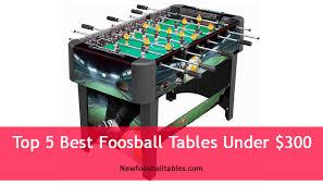 best foosball table brand top 5 best foosball tables under 300 new foosball tables
