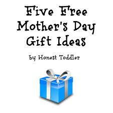 honest toddler five free mother u0027s day gift ideas