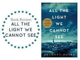 all the light we cannot see review review all the light we cannot see anthony doerr