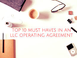 10 Must Haves For A by Top 10 Must Haves In An Llc Operating Agreement Gouchev