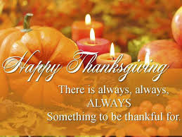 happy thanksgiving there is always something to be thankful for
