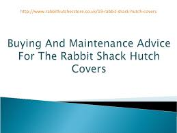 Rabbit Shack Hutch Do You Know Why Hutch Covers Are So Important