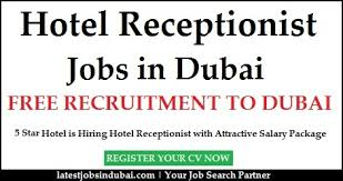 Front Desk Jobs Hiring by Hotel Receptionist Jobs In Dubai 5 Star Hotel Is Hiring Educated
