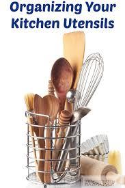 Organizing Kitchen Tips Organizing Your Kitchen Utensils Kitchen Utensils Utensils And