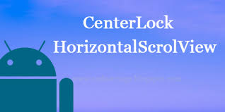 android center text codestringz android horizontalscrollview with center lock