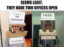 Mammogram Meme - free mammograms but i think these may suck by triplet meme center
