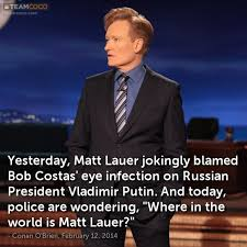 Bob Costas Meme - joke yesterday matt lauer jokingly blamed bob costas conan