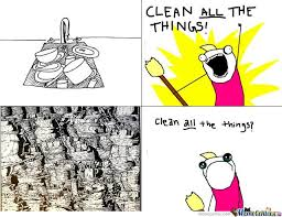 Clean All The Things Meme - clean all of the things meme mne vse pohuj