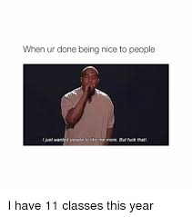 Fuck People Meme - when ur done being nice to people i just wanted people to like me