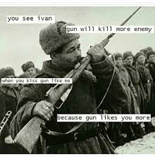 Ivan Meme - you see ivan gun will kill more enemy when you kiss gun like me