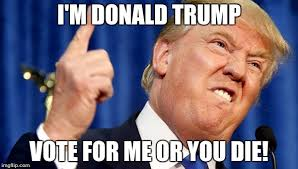 Vote For Me Meme - mad trump imgflip