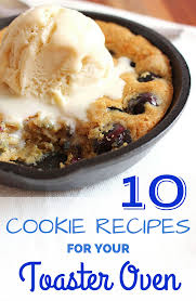 How To Bake Cookies In A Toaster Oven 10 Small Batch Cookie Recipes Perfect For Any Oven Big Or Small