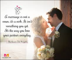 Marriage Quotes For Him 35 Love Marriage Quotes To Make Your D Day Special