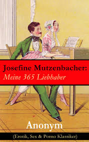 josefine mutzenbacher josefine mutzenbacher meine 365 liebhaber erotik sex porno