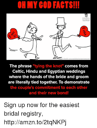 tie the knot wedding registry oh my god facts i facts the phrase tying the knot comes from