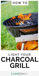 how to light charcoal how to light a charcoal grill livingdirect com
