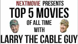 Larry The Cable Guy Meme - larry the cable guy s top 5 movies of all time mtv