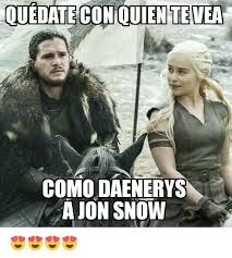 John Snow Meme - ouedateconouentevea como daenerys a jon snow meme on