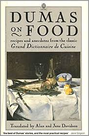 le grand dictionnaire de cuisine dumas on food selections from le grand dictionnaire de cuisine