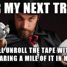 Magician Meme - household magician by depression meme center