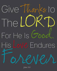 thanksgiving biblical quotes bible verses psalm 136 1 god u0027s love endures forever