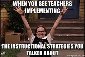 Superstar Meme - when you see teachers implementing the instructional strategies