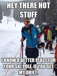 Ski Meme - flamer ski bro memes quickmeme