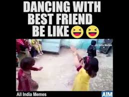 Memes For Friends - dancing with best friends be like youtube