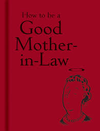 how to be a good mother in law amazon co uk bodleian lib