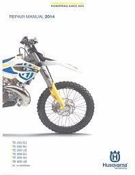 husqvarna workshop service manual 2014 te 250 us te 250 eu u0026 te