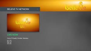believe tv network btn fire tv app lightcast com