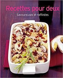cuisine pour deux recettes pour deux savoureuses et raffinées collectif livres