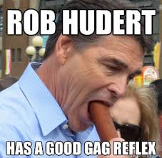 Gag Meme - rob hudert has a good gag reflex rickperrycorndoggay quickmeme