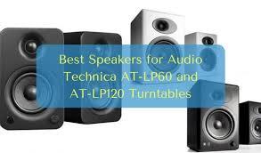 best speakers best speakers for audio technica at lp60 at lp120 turntables