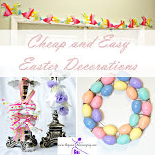 Easter Decorations For Cheap by Easy Easter Decorations On The Cheap Beyond Mommying