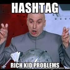 Rich People Meme - 26 best rich people problems images on pinterest ha ha rich