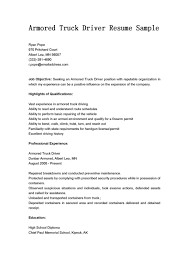 Truck Driving Resume Examples by Armored Truck Driver Resume Sample Free Resume Objectives Vinodomia