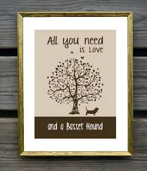 basset hound art print all you need is love and a basset