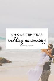 10 wedding anniversary on our 10 year wedding anniversary diary